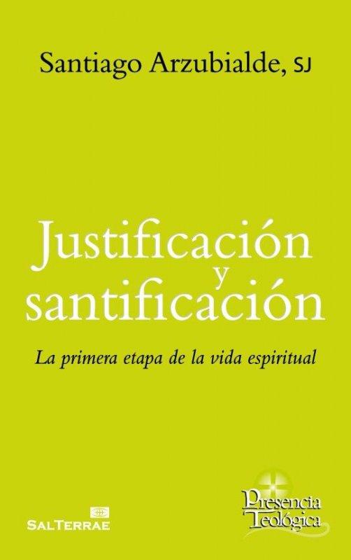 Justificación y santificación. La primera etapa de la vida espiritual
