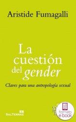 La cuestión del gender. Claves para una antropología sexual