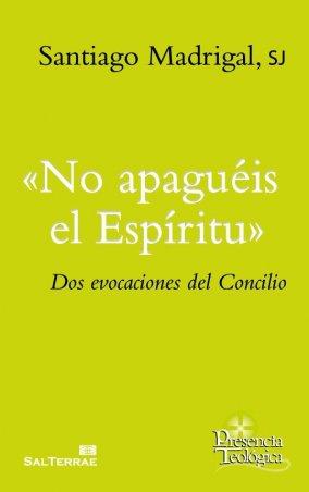 «No apaguéis el Espíritu». No apaguéis el espíritu