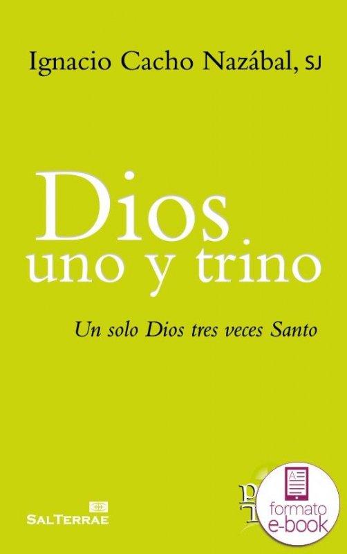 Dios uno y trino. Un solo Dios tres veces Santo