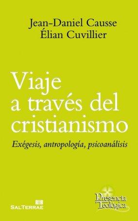 Viaje a través del cristianismo. Exégesis, antropología, psicoanálisis