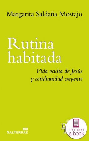 Rutina habitada. Vida oculta de Jesús y cotidianidad creyente