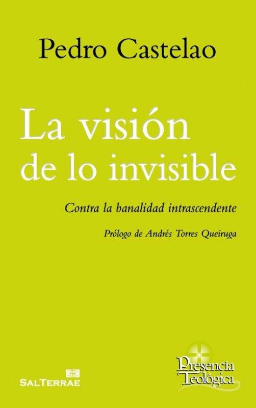 La visión de lo invisible. Contra la banalidad intrascendente