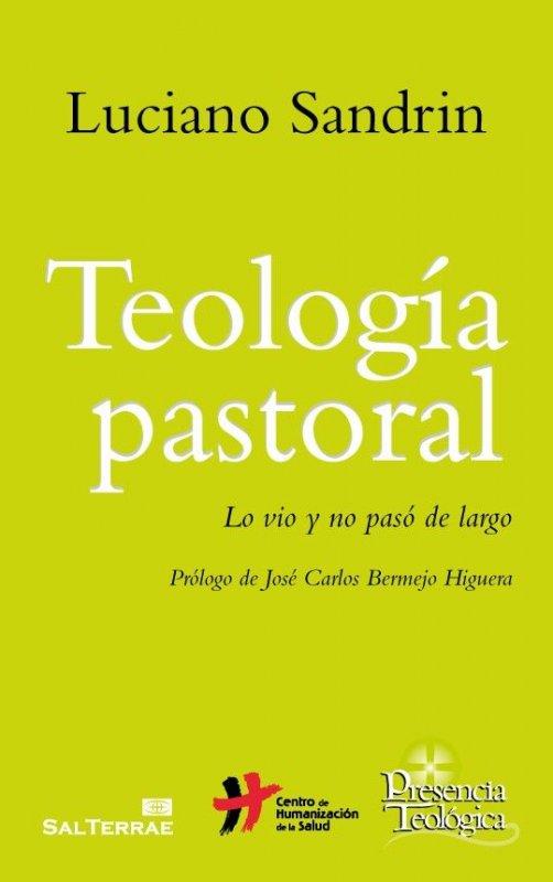 Teología pastoral. Lo vio y no pasó de largo