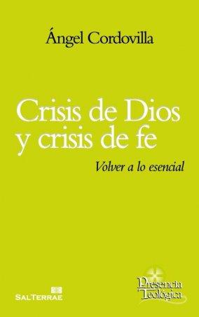 Crisis de Dios y crisis de fe. Volver a lo esencial