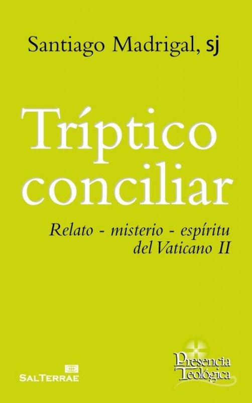 Tríptico conciliar. Relato – misterio – espíritu del Vaticano II