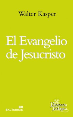 El Evangelio de Jesucristo. Obra completa de Walter Kasper- Volumen 5