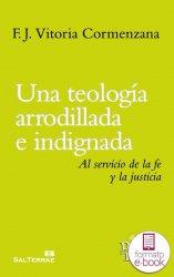 Una teología arrodillada e indignada (Ebook)
