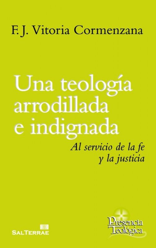 Una teología arrodillada e indignada. Al servicio de la fe y la justicia