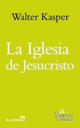 La Iglesia de Jesucristo. Obra completa de Walter Kasper- Volumen 11