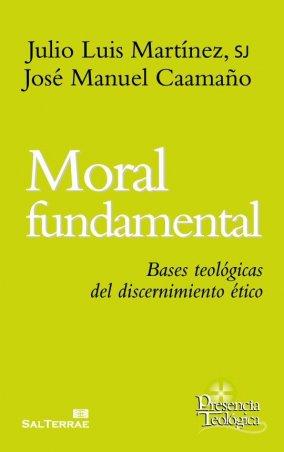 Moral fundamental. Bases teológicas del discernimiento ético