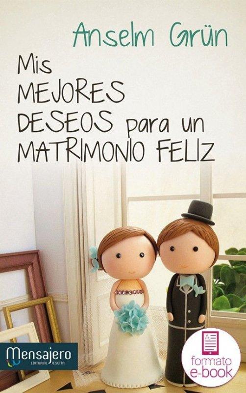 Mis mejores deseos para un matrimonio feliz