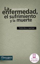 La enfermedad, el sufrimiento y la muerte (Ebook)