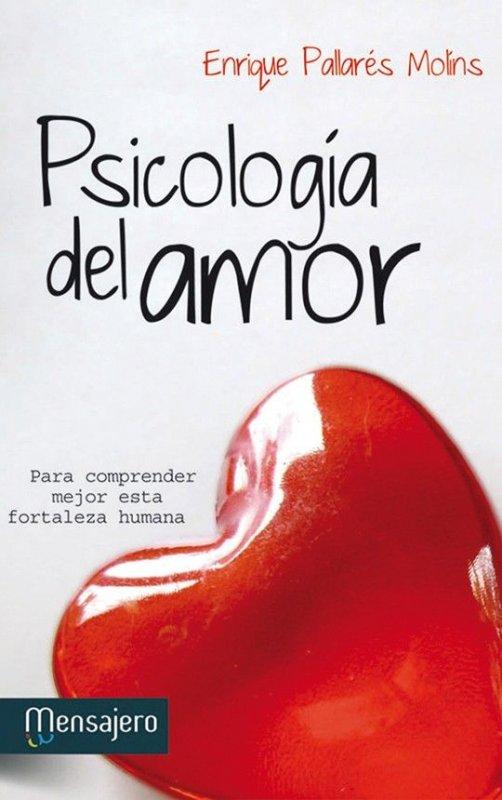 Psicología del amor. Para comprender mejor esta fortaleza humana