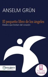 El pequeño libro de los ángeles. Deseos que brotan del corazón