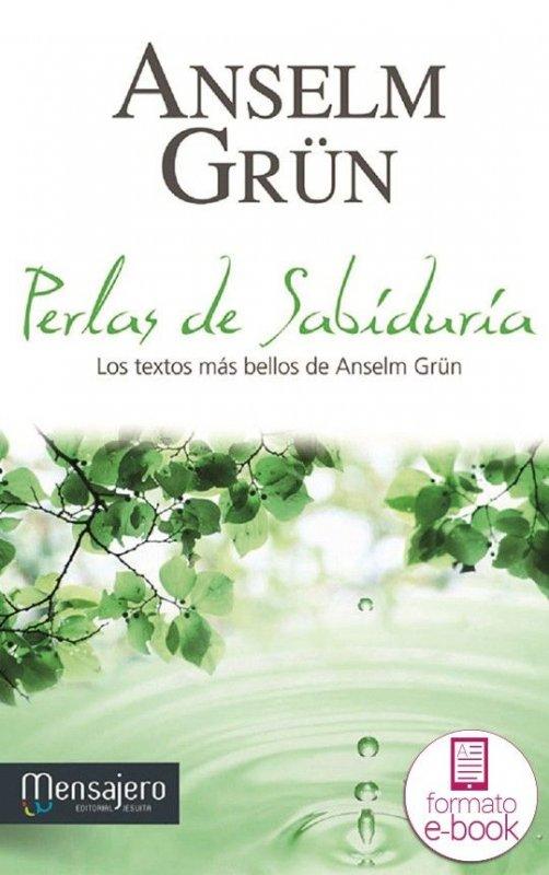 Perlas de sabiduría. Los textos más bellos de Anselm Grün