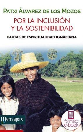 Por la inclusión y la sostenibilidad. Pautas de una espiritualidad ignaciana