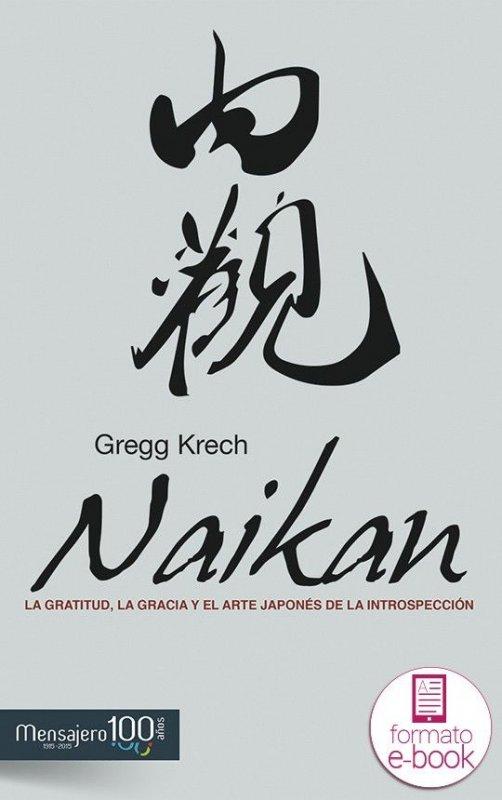 Naikan. La gratitud, la gracia y el arte japonés de la introspección