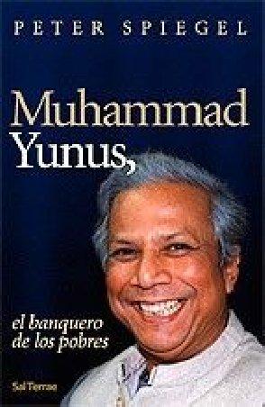 Muhammad Yunus El Banquero De Los Pobres