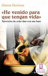 «He venido para que tengan vida» (Ebook)