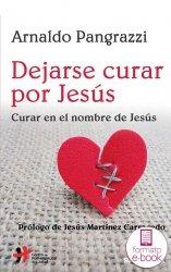 Dejarse curar por Jesús. Curar en el nombre de Jesús.