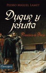 Duque y jesuita. Francisco de Borja