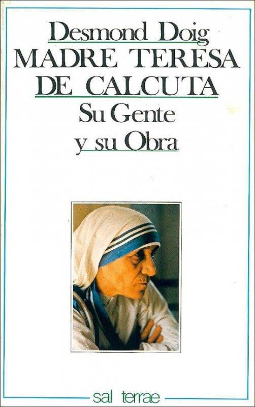 Madre Teresa de Calcuta: su gente y su obra