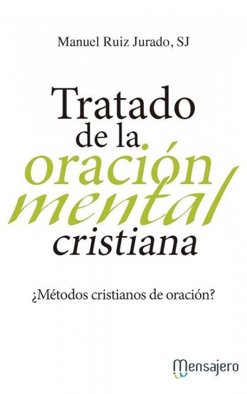 Tratado de la oración mental cristiana. ¿Métodos cristianos de oración?