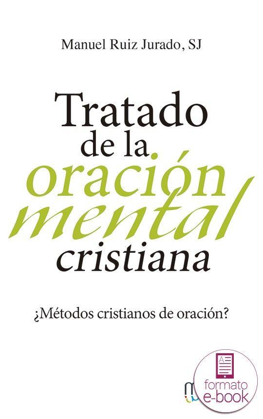 Tratado De La Oracion Mental Cristiana Metodos Cristianos De