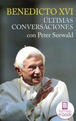 Últimas conversaciones con Peter Seewald. Ebook