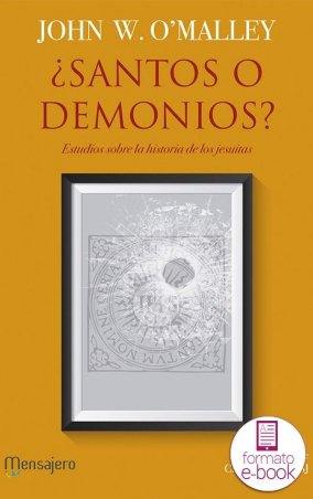¿Santos o demonios? Estudios sobre la historia de los jesuitas