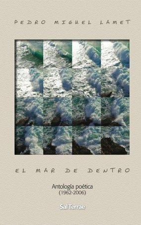 El mar de dentro. Antología poética (1962-2006)