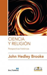 Ciencia y religión. Perspectivas históricas