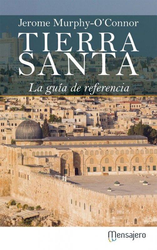 Tierra Santa. La guía de referencia
