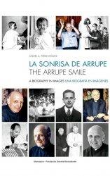 La sonrisa de Arrupe. Una biografía en imágenes.