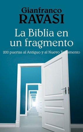 La Biblia en un fragmento. 200 puertas al Antiguo y al Nuevo Testamento