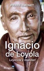 Ignacio de Loyola, Leyenda y realidad
