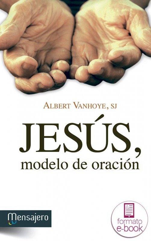 Jesús, modelo de oración