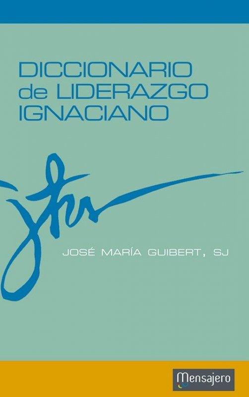 DICCIONARIO DE LIDERAZGO IGNACIANO