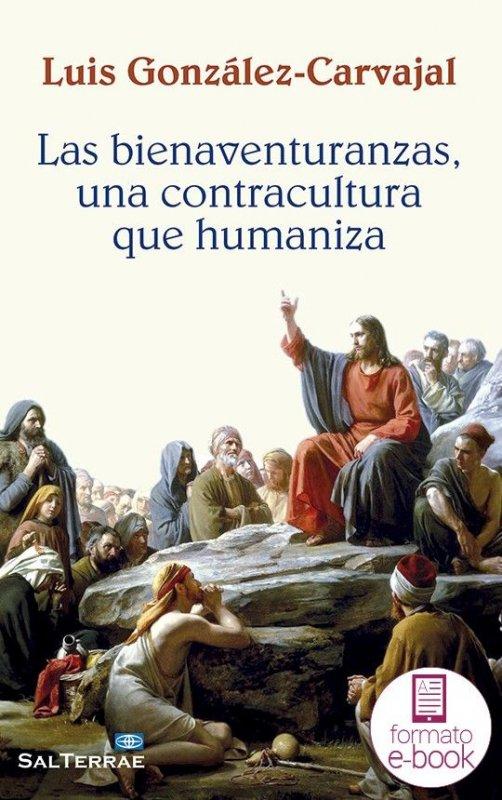 Las bienaventuranzas, una contracultura que humaniza