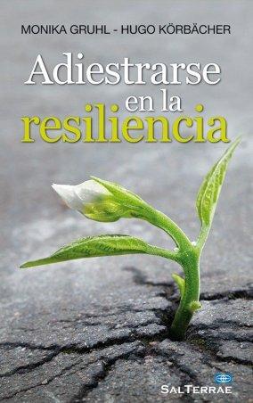 Adiestrarse en la resiliencia