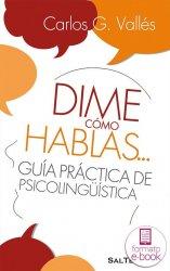 Dime cómo hablas… Guía práctica de psicolingüística.