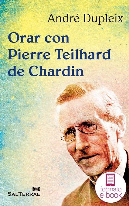 Orar con Pierre Teilhard de Chardin
