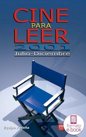 Cine para leer. Julio-diciembre 2001