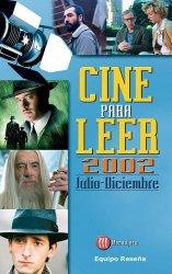 Cine para leer. Julio-diciembre 2002