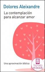 La contemplación para alcanzar amor (Ebook)