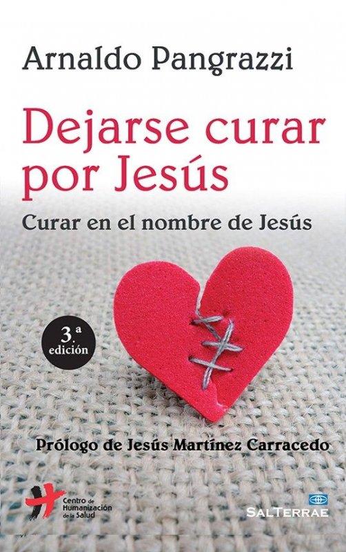 Dejarse curar por Jesús. Curar en el nombre de Jesús
