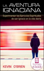 La aventura ignaciana (Ebook)