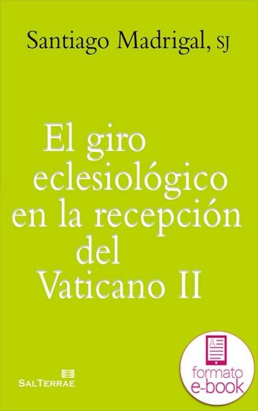 El giro eclesiológico en la recepcción del Vaticano II. Ebook