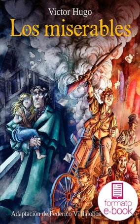 Los miserables. Adaptación de Federico Villalobos